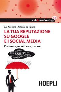 """""""La tua Reputazione su Google e i Social Media"""" - Edizioni Hoepli"""